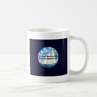 We cannot direct the wind but... coffee mug