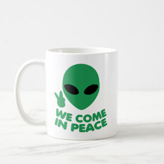 We Come In Peace Alien Coffee Mug