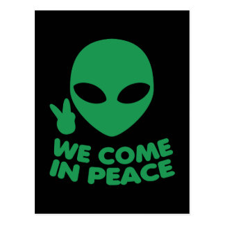 We Come In Peace Alien Postcard