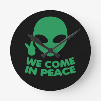 We Come In Peace Alien Round Clock