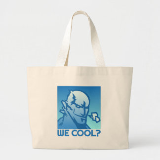 We Cool? Large Tote Bag