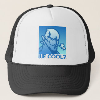 We Cool? Trucker Hat