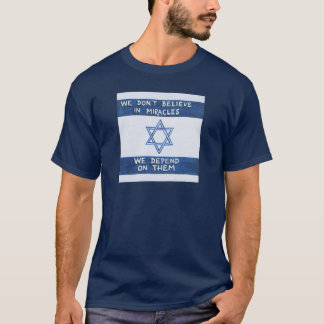 We Depend On Miracles T-Shirt