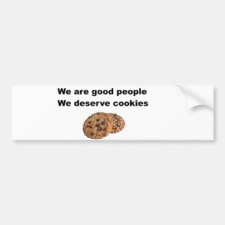 We Deserve Cookies. Bumper Stickers