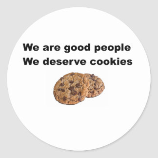 We Deserve Cookies Classic Round Sticker