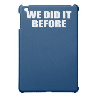 WE DID IT BEFORE iPad MINI CASE