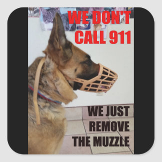 We Don't Call 911 German Shepherd Stickers