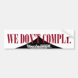 We Don't Comply V.1 Bumper Sticker