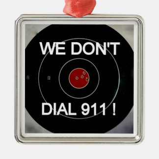 WE DON'T DIAL 911 HANG TAG METAL ORNAMENT