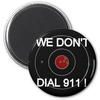 WE DON'T DIAL 911 TARGET MAGNET