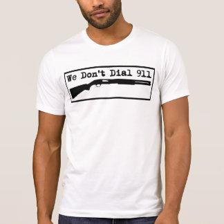 We Don't Dial 911 Tshirt