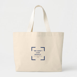 We don't lick people large tote bag