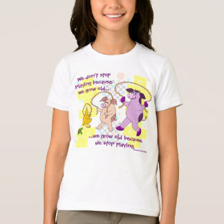"""We Don't Stop Playing Because We Grow Old"" T-Shirt"