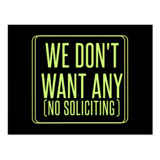 "WE DONT WANT ANY ""No Soliciting"" Design Postcard"