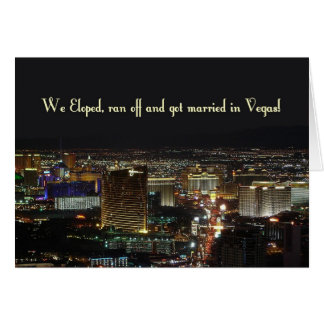 We Eloped, ran off and got married in Vegas! Card
