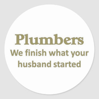 We finish what your husband started round sticker