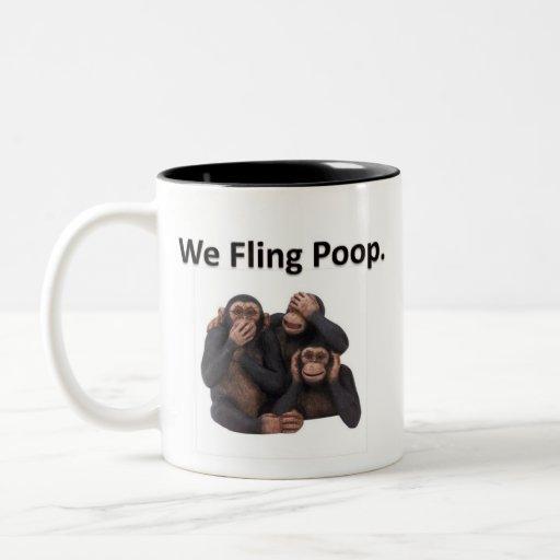 We Fling Poop. Coffee Mug