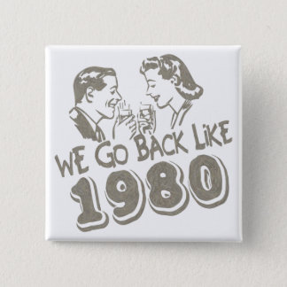 We Go Back Like 1980-Button 2 Inch Square Button