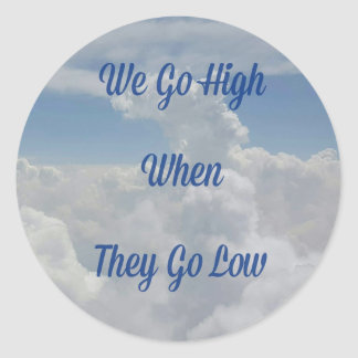'We Go High' Quote Unusual Cloud Formation Classic Round Sticker