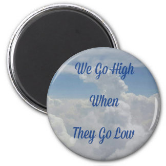 'We Go High' Quote Unusual Cloud Formation Magnet