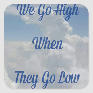 'We Go High' Quote Unusual Cloud Formation Square Sticker