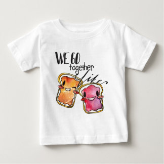 We Go Together like Peanut Butter and Jelly Baby T-Shirt