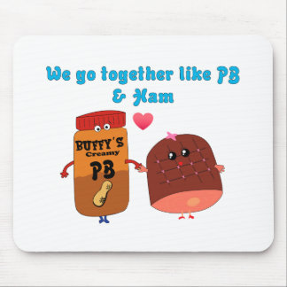 We go together like PJ and Ham Mouse Pad