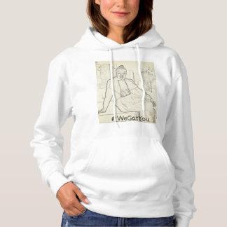 We Got You Hooded Sweatshirt