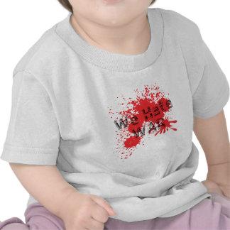 We Hate War Tee Shirts