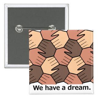 We Have a Dream. 2 Inch Square Button