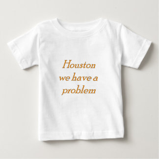 we have a problem tshirt