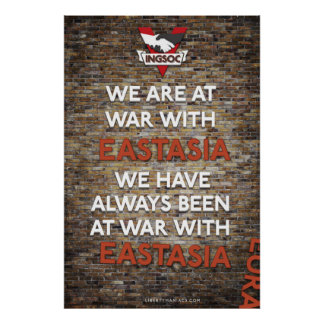 We Have Always Been At War With Eastasia Poster