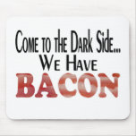 We Have Bacon Mouse Pads