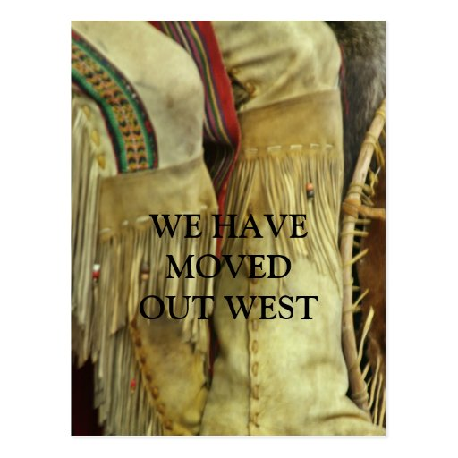 WE HAVE, MOVED, OUT WEST POST CARD