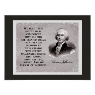 We Hold These Truths -- Thomas Jefferson Quote Poster