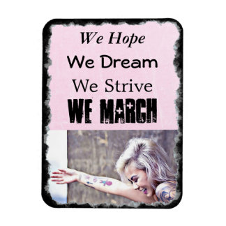 We Hope, We Dream, We Strive, We March Magnet
