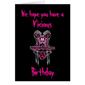 We hope you have a Vicious Birthday Greeting Card