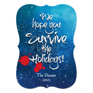 We hope you Survive the Holidays custom Card