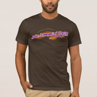 We Jammin' Still (editable) T-Shirt