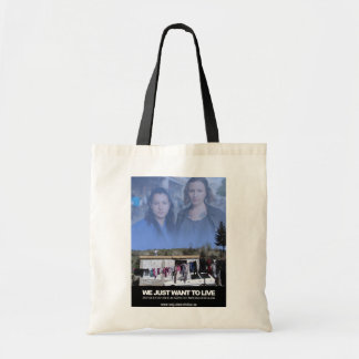 We just want to live - Tygkasse Tote Bag