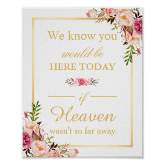 We Know You Would Be Here Floral Chic Wedding Sign Poster