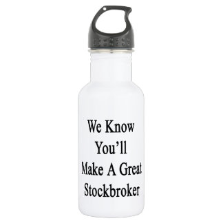 We Know You'll Make A Great Stockbroker
