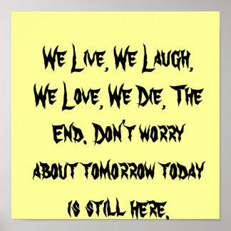 We Live, We Laugh, We Love, We Die, Posters