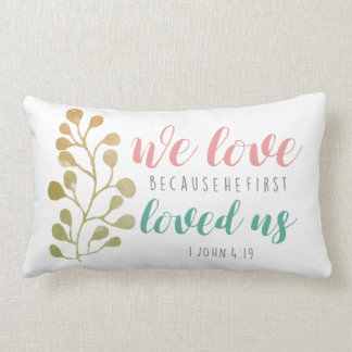We Love Because BIBLE VERSE throw pillow