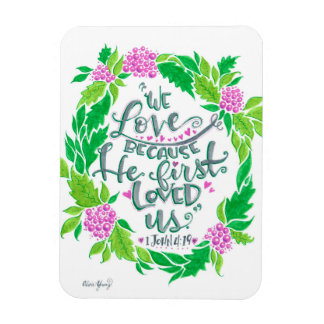 We Love Because He First Loved Us Magnet