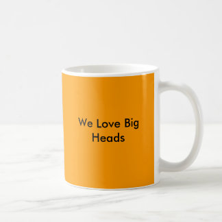 We Love Big Heads Coffee Mug
