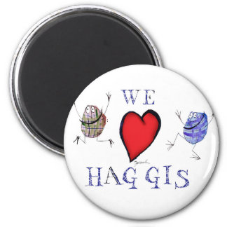 we love haggis magnet