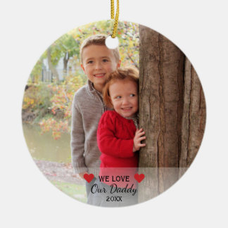 We Love Our Daddy | Hearts & 2 Photos Christmas Round Ceramic Ornament