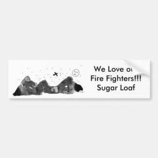We Love our Fire Fighters!!!... Bumper Sticker