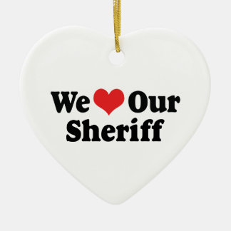 We Love Our Sheriff Ornament